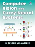 img - for Computer Vision and Fuzzy-Neural Systems by Kulkarni, Arun D. (2001) Hardcover book / textbook / text book