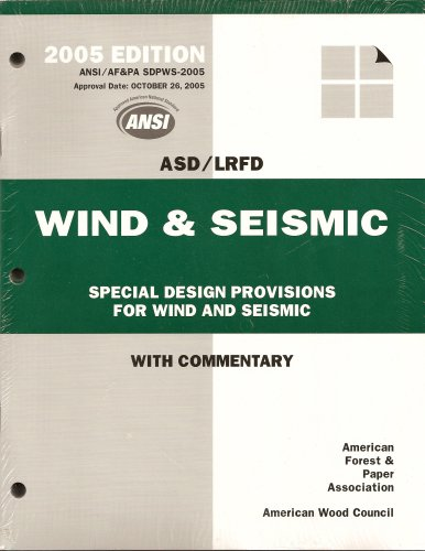 Nds 2005 Wood Design Package; 2005 Nds Commentary And Supplement; Sdpws W/Commentary; Asd/Lrfd Maunal For Engineered Wood Construction; Structural Wood Design Solved Example Problems