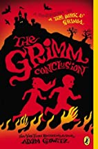 The Grimm Conclusion (A Tale Dark & Grimm)…