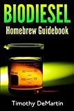 Biodiesel: Homebrewers Guidebook