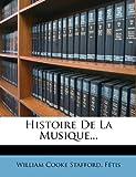Histoire de La Musique... (French Edition)