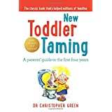 New Toddler Taming: A parents' guide to the first four years: The World's Bestselling Parenting Guideby Dr Christopher Green