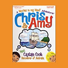 Chris & Amy Meet Captain Cook, Discoverer of Australia: A 'Movies in My Mind' Adventure Performance by Imagination Development Group Narrated by  full cast