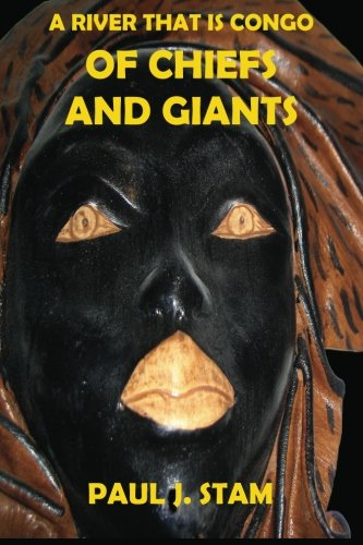 A River That is Congo: Of Chiefs and Giants (Volume 2)