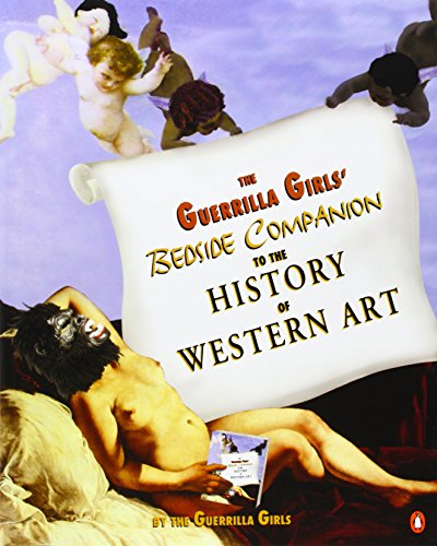 The Guerrilla Girls' Bedside Companion to the History of...
