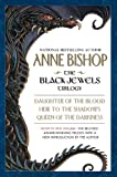 The Black Jewels: Trilogy: Daughter of the Blood / Heir to the Shadows / Queen of the Darkness (0451529014) by Bishop, Anne