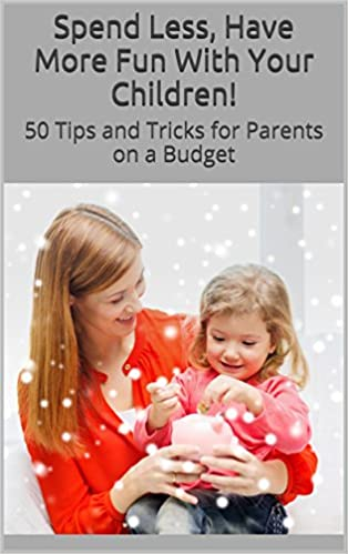 The Spend Less, Have More Fun With Your Children eBook Is Now Available on Amazon!