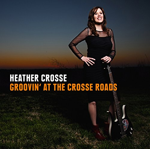 Heather Crosse-Groovin At The Crosse Roads-CD-FLAC-2015-NBFLAC Download