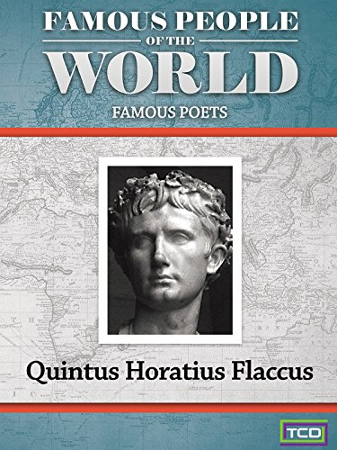 Famous People of the World - Famous Poets - Quintus Horatius Flaccus