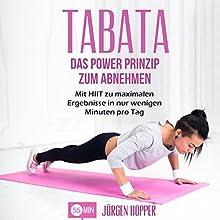 Tabata: Das Power Prinzip zum Abnehmen: Mit HIIT zu maximalen Ergebnisse in nur wenigen Minuten pro Tag Hörbuch von Jürgen Hopper Gesprochen von: Oliver Meyer