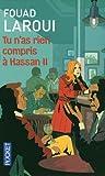 vignette de 'Tu n'as rien compris à Hassan II (Fouad Laroui)'