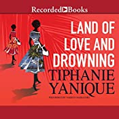 Land of Love and Drowning | [Tiphanie Yanique]