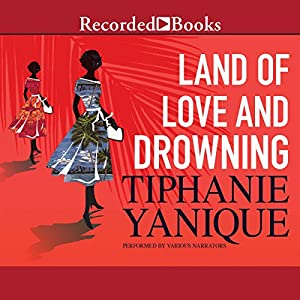 Land of Love and Drowning Audiobook
