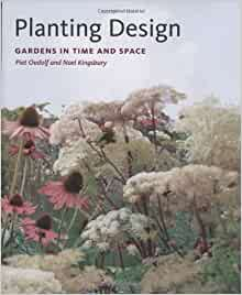 Planting design gardens in time and space piet oudolf for Garden designers at home noel kingsbury