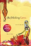 (Re)MAKING LOVE: a sex after sixty story