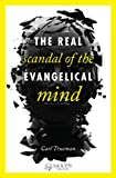 Image of The Real Scandal of the Evangelical Mind