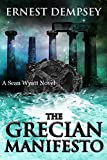 The Grecian Manifesto (A Suspense Action Fiction Thriller) (A Sean Wyatt Adventure Thriller Series Book 4)