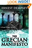 The Grecian Manifesto (A Suspense Action Fiction Thriller) (A Sean Wyatt Adventure Thriller Series Book 4)