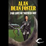 For Love of Mother-Not: A Pip & Flinx Adventure (       UNABRIDGED) by Alan Dean Foster Narrated by Stefan Rudnicki