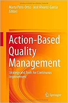 Action-Based Quality Management: Strategy And Tools For Continuous Improvement