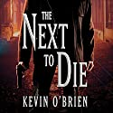 The Next to Die Audiobook by Kevin O'Brien Narrated by Joe Barrett
