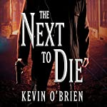 The Next to Die | Kevin O'Brien