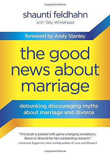 The Good News About Marriage: Debunking Discouraging Myths about Marriage and Divorce PDF