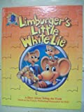 Limburger's Little White Lie: A Story About Telling the Truth (Kids' Praise Adventure Series)