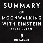 Summary of Moonwalking with Einstein by Joshua Foer | Includes Analysis |  Instaread