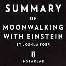 Summary of Moonwalking with Einstein by Joshua Foer | Includes Analysis Audiobook by  Instaread Narrated by Dwight Equitz