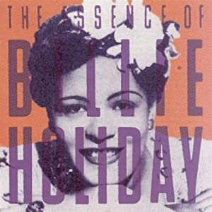 Billie Holiday -  The Essence of Billie Holiday