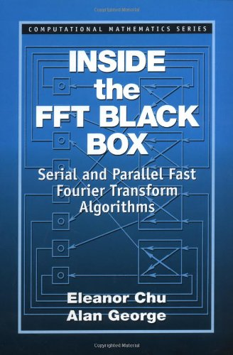 Inside the FFT Black Box: Serial and Parallel Fast Fourier Transform Algorithms (Computational Mathematics)