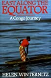 img - for East Along the Equator: A Congo Journey book / textbook / text book