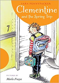 Clementine and the Spring Trip (A Clementine Book): Sara Pennypacker, Marla Frazee