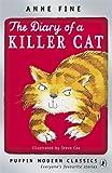 The Diary of a Killer Cat. Anne Fine (Puffin Modern Classics) (0141335777) by Fine, Anne