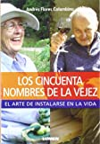 img - for CINCUENTA NOMBRES DE LA VEJEZ, LOS (Spanish Edition) book / textbook / text book