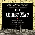 The Ghost Map (       UNABRIDGED) by Steven Johnson Narrated by Alan Sklar