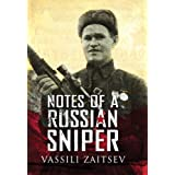 Notes of a Russian Sniper: Vassili Zaitsev and the Battle of Stalingradby Vassili Zaitsev