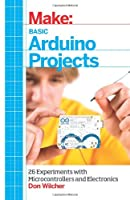 Make: Basic Arduino Projects