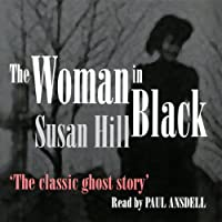 The Woman in Black (       UNABRIDGED) by Susan Hill Narrated by Paul Ansdell