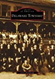 Delaware Township (Images of America) (Images of America (Arcadia Publishing))