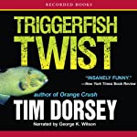 Triggerfish Twist (       UNABRIDGED) by Tim Dorsey Narrated by George K. Wilson