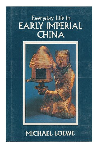 Everyday Life in Early Imperial China During the Han Period 202 Bc-Ad 220