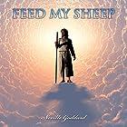 Feed My Sheep: Neville Goddard Lectures Hörbuch von Neville Goddard Gesprochen von: Chris Poirier