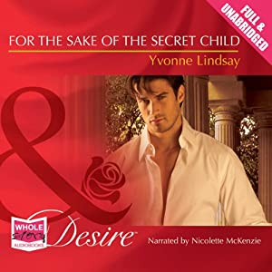 For the Sake of the Secret Child | [Yvonne Lindsay]