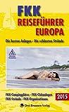 FKK-Reiseführer Europa 2015: Die besten Anlagen - Die schönsten Strände