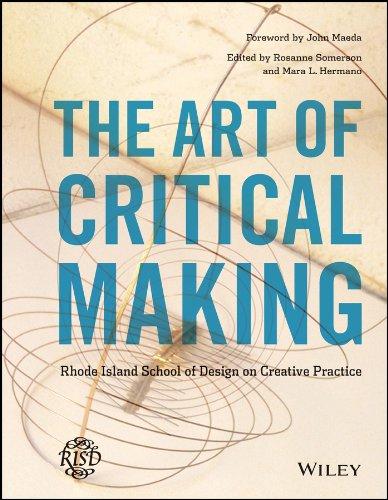 Download The Art of Critical Making: Rhode Island School of Design on Creative Practice