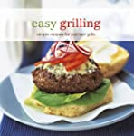 Easy Grilling: Simply recipes for out...