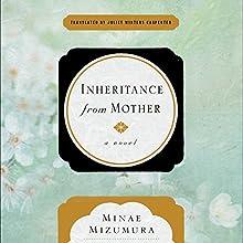 Inheritance from Mother: A Novel | Livre audio Auteur(s) : Minae Mizumura Narrateur(s) : Allison Hiroto