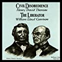Civil Disobedience and the Liberator (Knowledge Products) Giants of Political Thought Series (       UNABRIDGED) by Wendy McElroy, George H. Smith Narrated by Craig Deitschmann